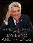 A Special Evening with Jay Leno & Friends @ Geffen Playhouse | Los Angeles | California | United States
